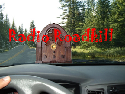 Radio Roadkill